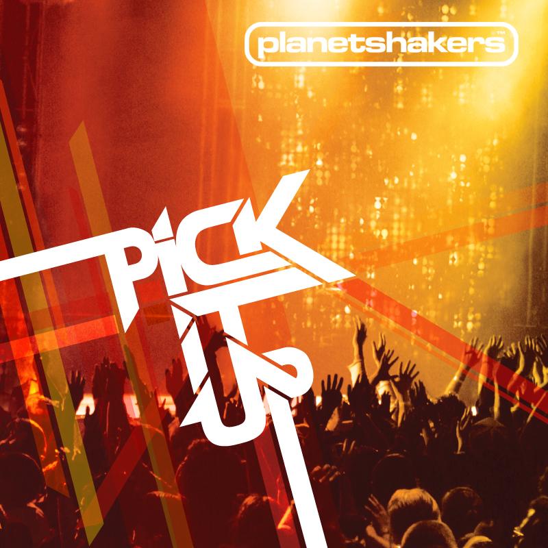 Planetshakers Album –Pick It Up