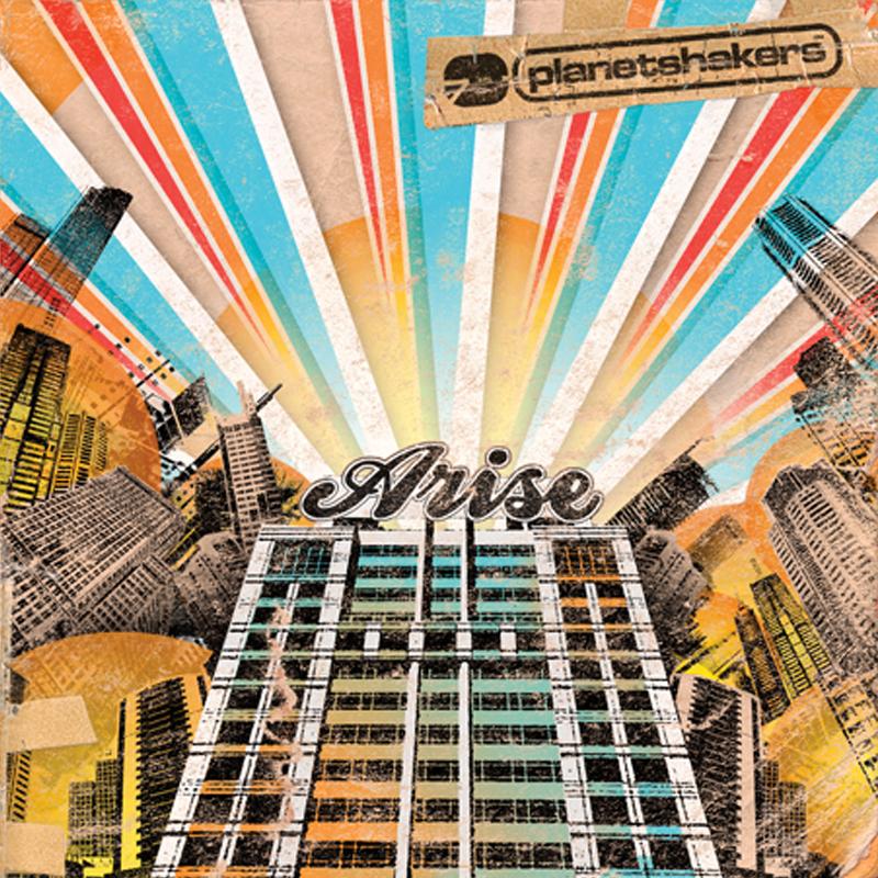 Planetshakers Album –Arise