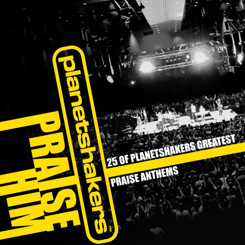 Planetshakers Album –Praise Him