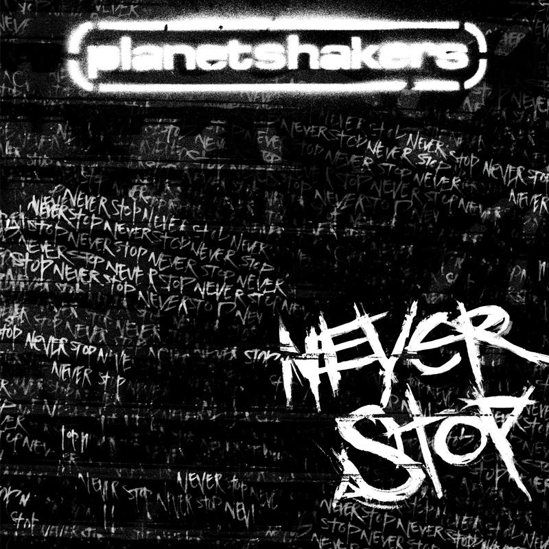 Planetshakers Album –Never Stop
