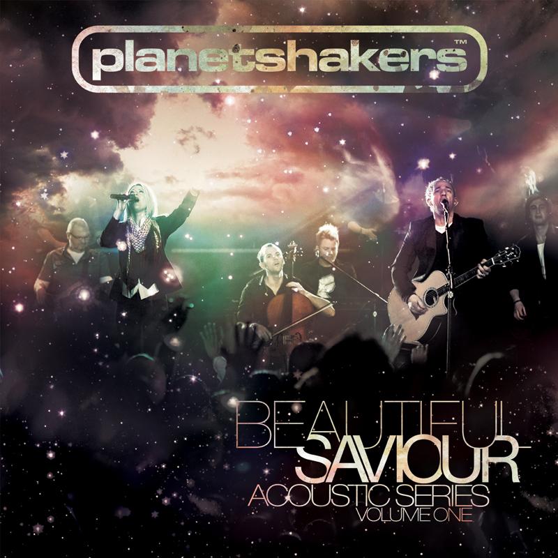 Planetshakers Album –Beautiful Saviour