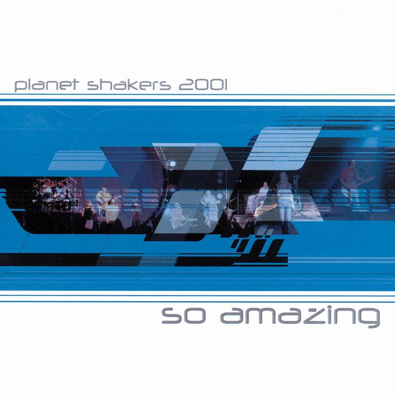 Planetshakers Album –So Amazing