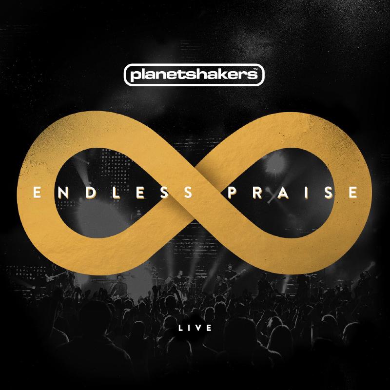 Planetshakers Album –Endless Praise
