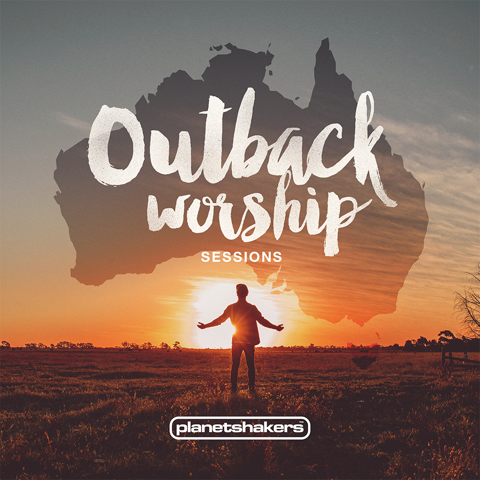 Planetshakers Album – Outback Worship Sessions