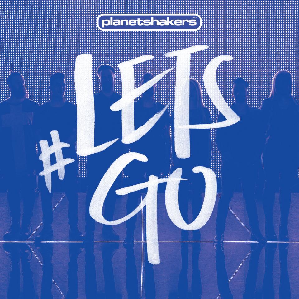Planetshakers Album –#letsgo
