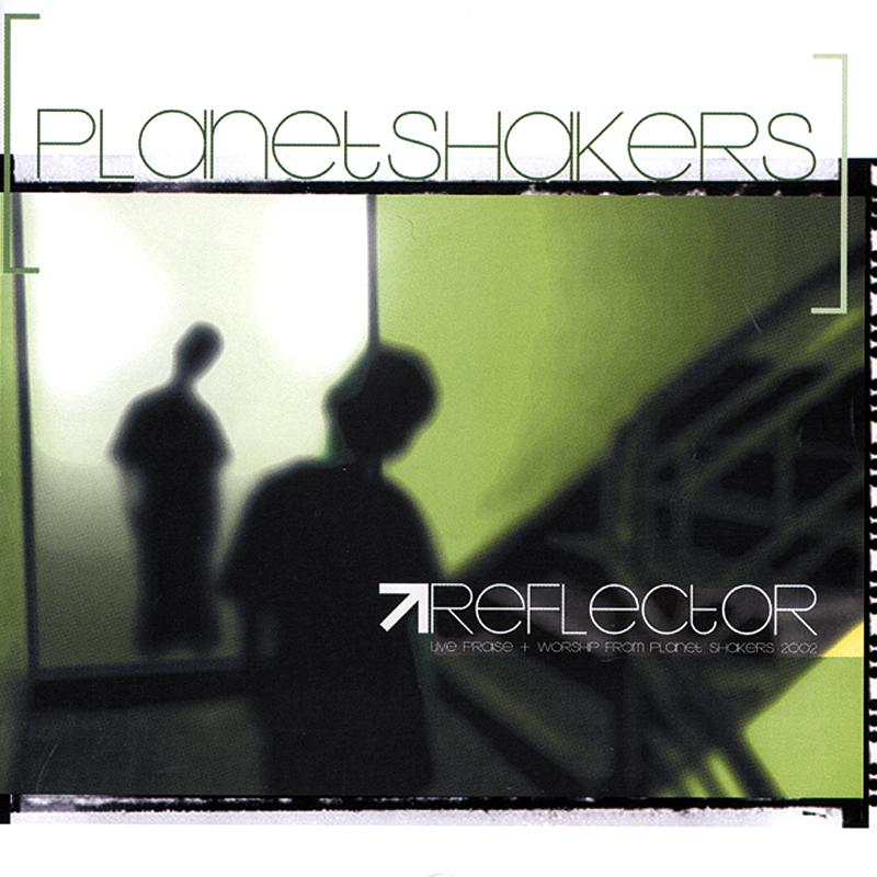 Planetshakers Album –Reflector