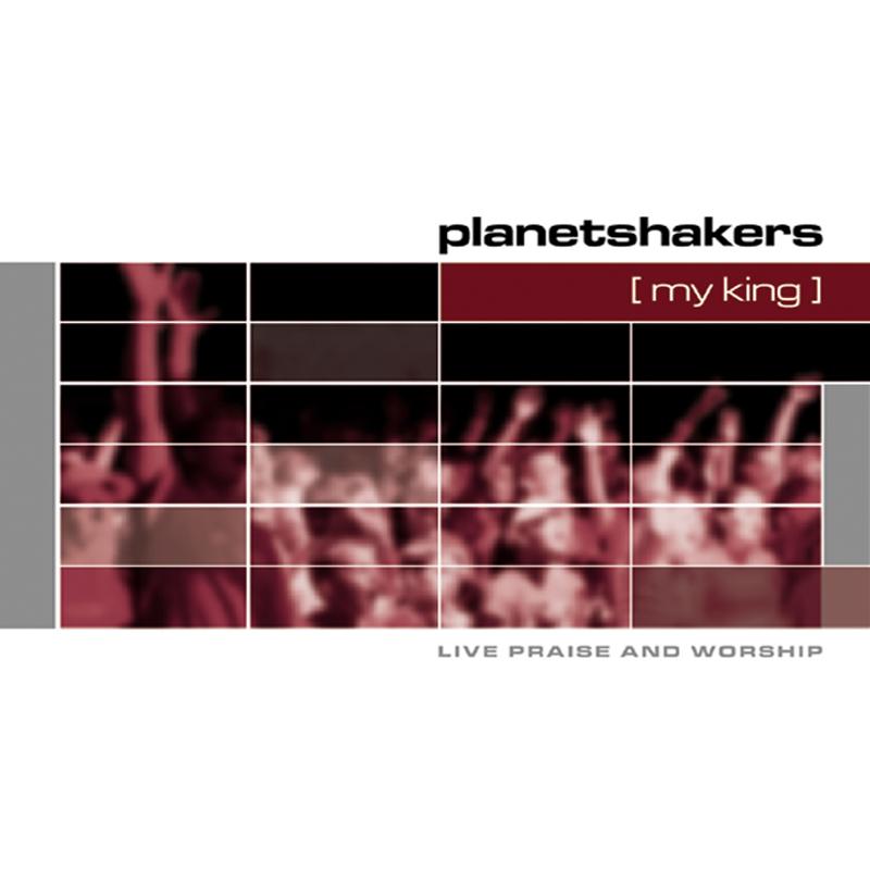 Planetshakers Album –My King